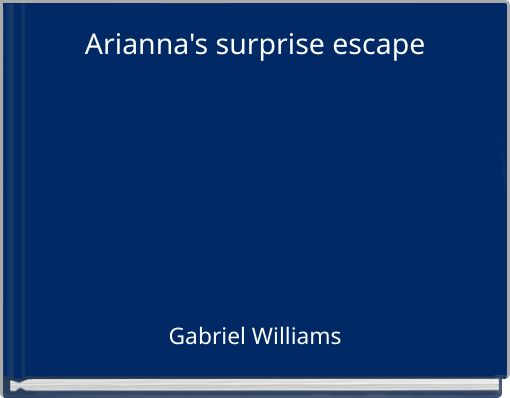 Arianna's surprise escape