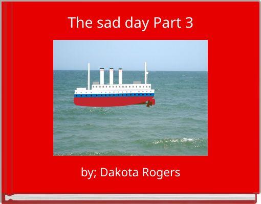 The sad day Part 3