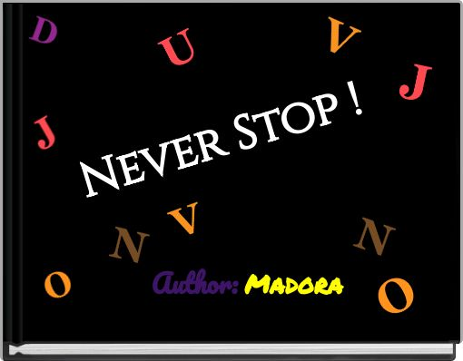 Never Stop !