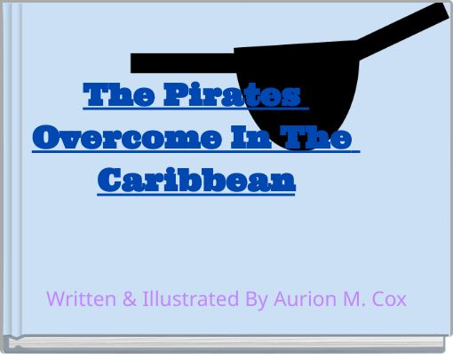 The Pirates Overcome In The Caribbean
