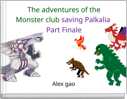 The adventures of theMonster club saving Palkalia Part Finale