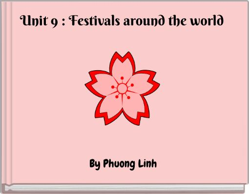 Unit 9 : Festivals around the world