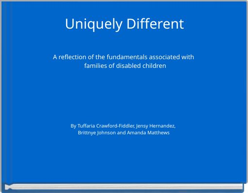 Uniquely  DifferentA reflection of the  fundamentals associated with  families of disabled children