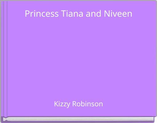 Princess Tiana and Niveen