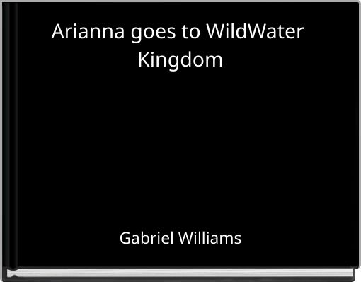 Arianna goes to WildWater Kingdom