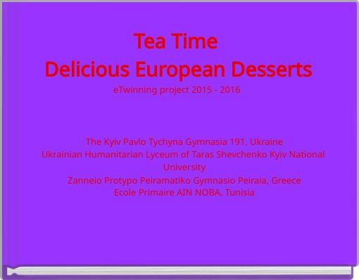 Tea Time Delicious European DessertseTwinning project 2015 - 2016