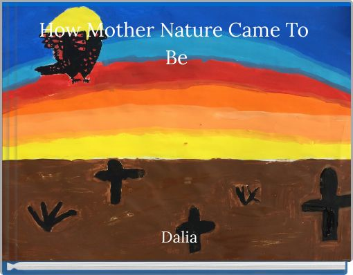 How Mother Nature Came To Be