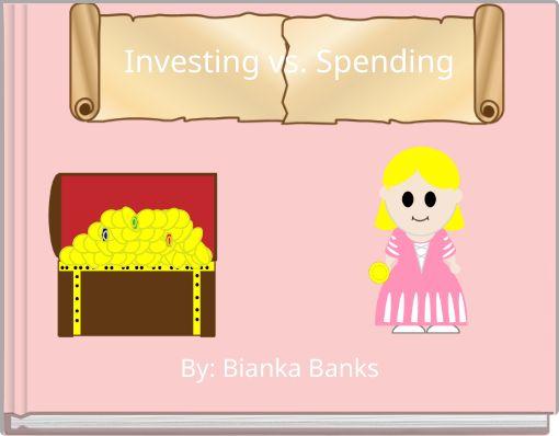 Investing  vs.  Spending