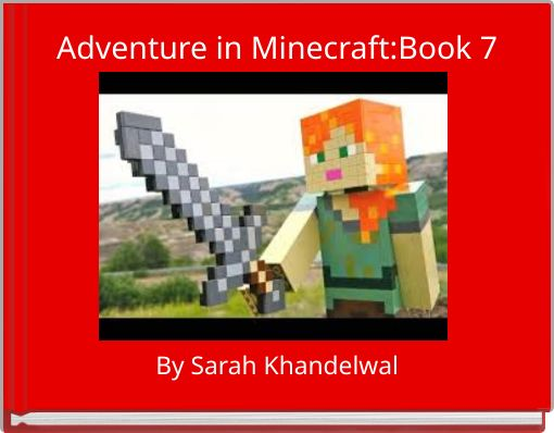 Adventure in Minecraft:Book 7