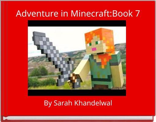 Adventure in Minecraft:Book 7