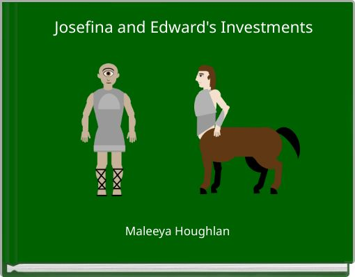 Josefina and Edward's Investments
