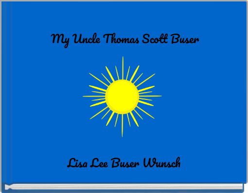 My Uncle Thomas Scott Buser