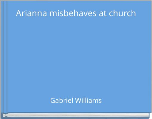 Arianna misbehaves at church