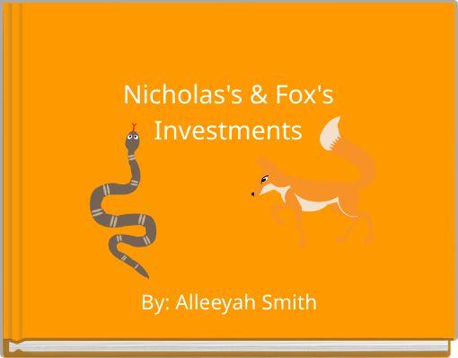Nicholas's & Fox'sInvestments