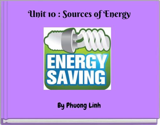 Unit 10 : Sources of Energy