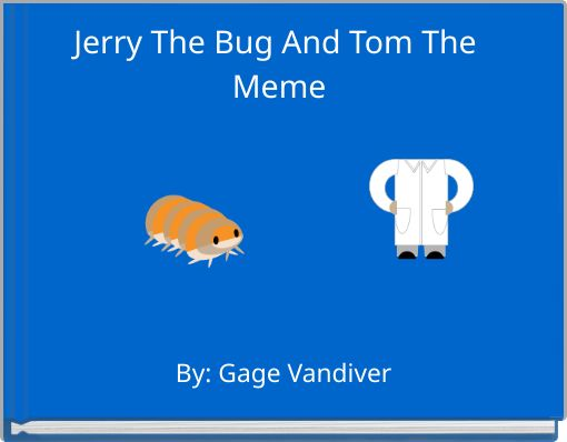 Jerry The Bug And Tom The Meme