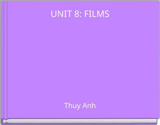 UNIT 8: FILMS