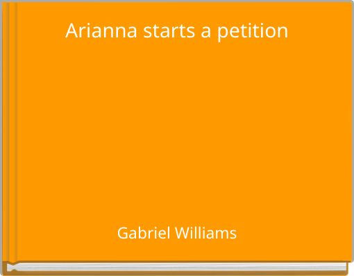 Arianna starts a petition