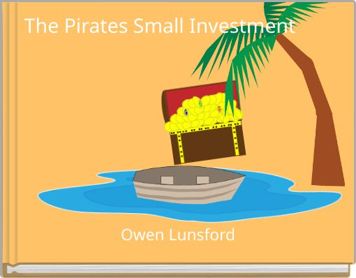 The Pirates Small Investment