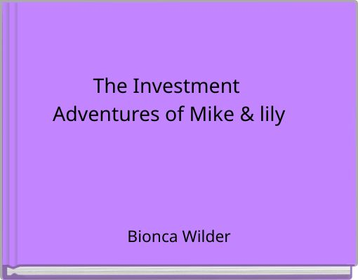 The Investment Adventures of Mike & lily