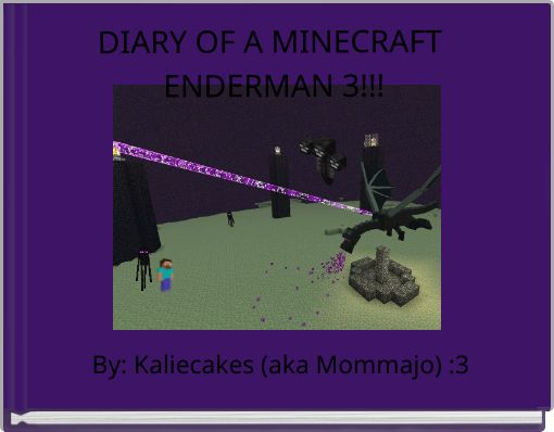 DIARY OF A MINECRAFT ENDERMAN 3!!!