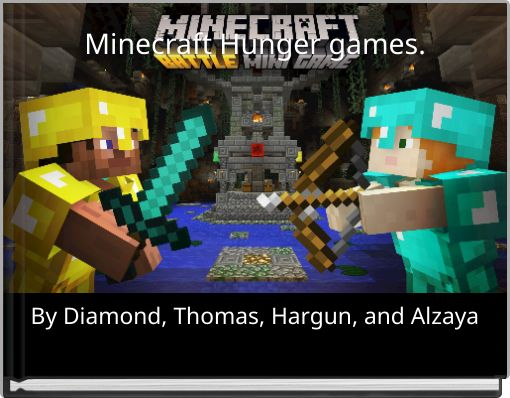 Minecraft Hunger games.