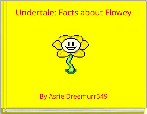 Undertale: Facts about Flowey