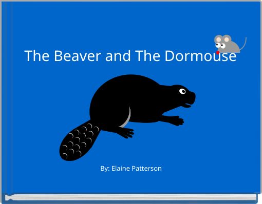 The Beaver and The Dormouse