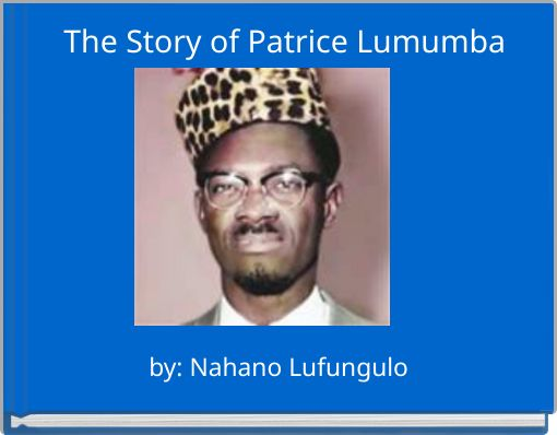 The Story of Patrice Lumumba