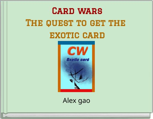 Card warsThe quest to get the exotic card
