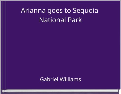 Arianna goes to Sequoia National Park
