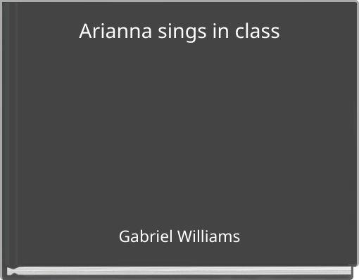 Arianna sings in class