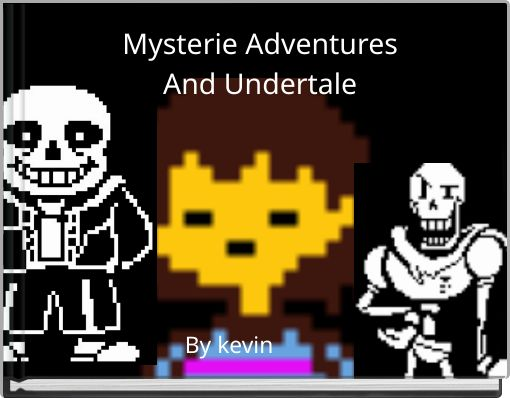 Mysterie AdventuresAnd Undertale