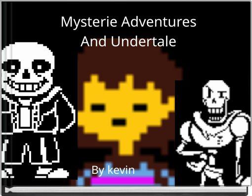Mysterie AdventuresAnd Undertale