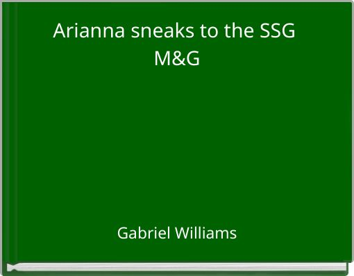 Arianna sneaks to the SSG M&G