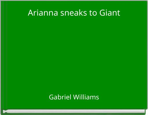 Arianna sneaks to Giant