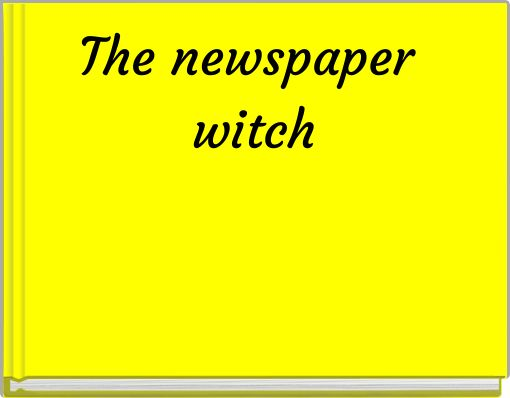 The newspaper witch