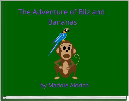 The Adventure of Bliz and Bananas