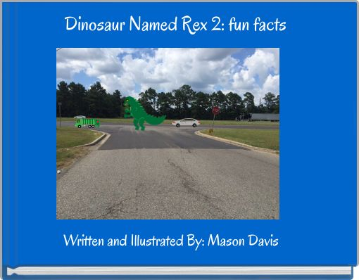 Dinosaur Named Rex 2: fun facts