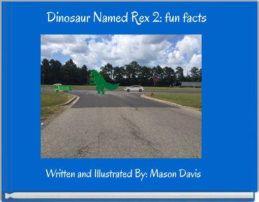 Dinosaur Named Rex 2: fun facts