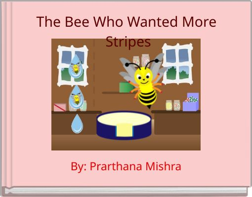 The Bee Who Wanted More Stripes