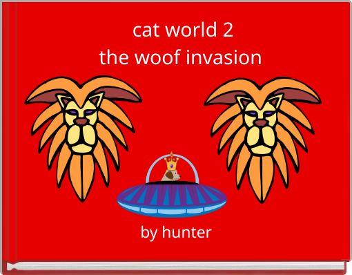 cat world 2the woof invasion
