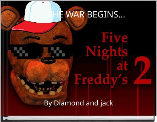 THE WAR BEGINS...