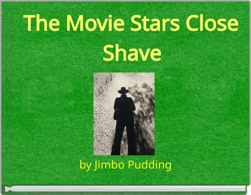 The Movie Stars Close Shave
