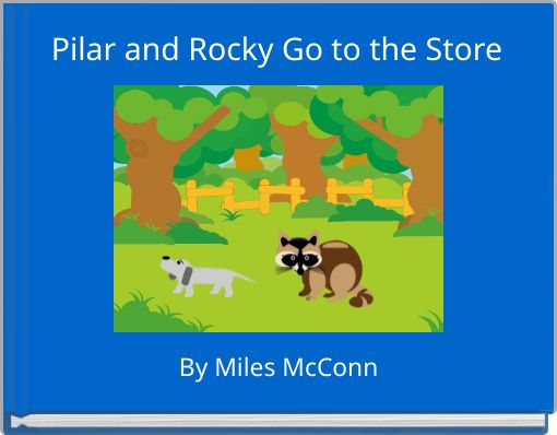 Pilar and Rocky Go to the Store