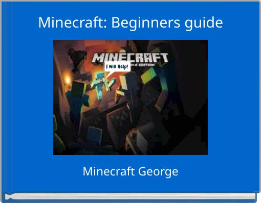 Minecraft: Beginners guide
