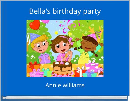 Bella's birthday party