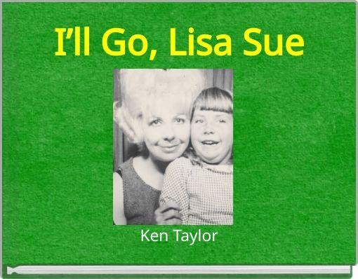 I'll Go, Lisa Sue
