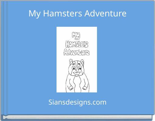 My Hamsters Adventure