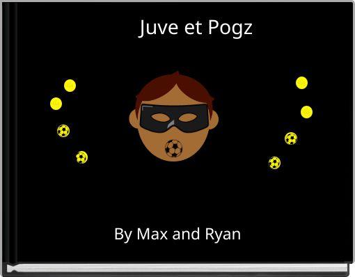 Juve et Pogz